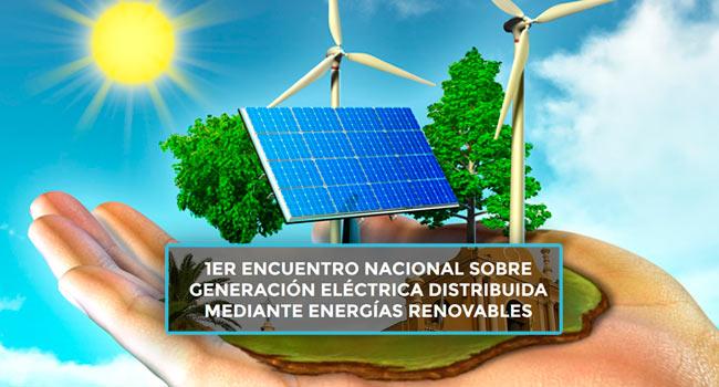 Primer encuentro nacional sobre generación eléctrica distribuida mediante energías renovables