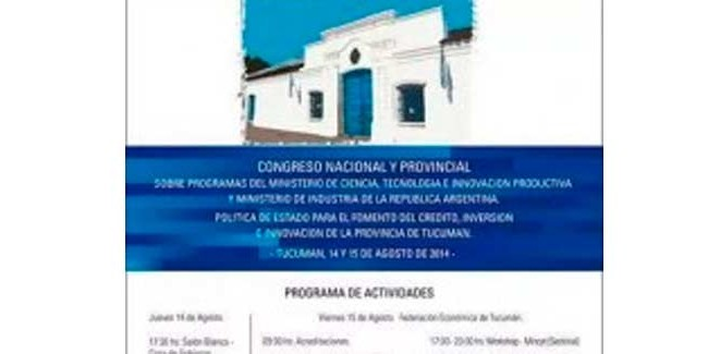 Congreso Nacional y Provincial Sobre Programas de Financiamiento del Ministerio de Ciencia y Tecnología e Innovación Productiva y Ministerio de Industria de la República Argentina